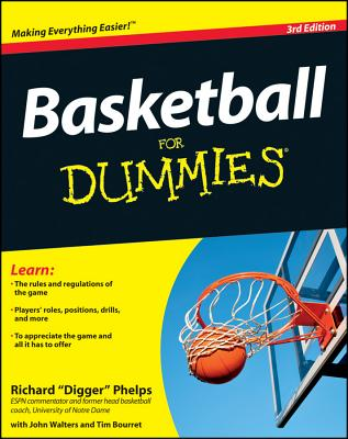 Basketball for Dummies By Phelps, Richard/ Bourret, Tim/ Walters, John